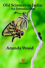 Old Sciences in India: An Introduction ebook by Ananda Wood