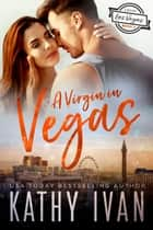 A Virgin In Vegas ebook by Kathy Ivan