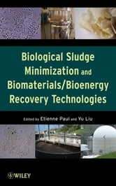 Biological Sludge Minimization and Biomaterials/Bioenergy Recovery Technologies ebook by
