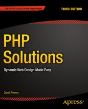 PHP Solutions - Dynamic Web Design Made Easy ebook by David Powers
