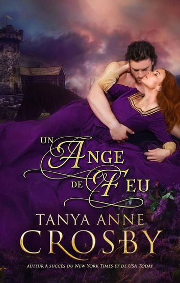 Un ange de feu eBook by Tanya Anne Crosby