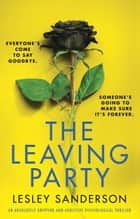 The Leaving Party - An absolutely gripping and addictive psychological thriller ebook by