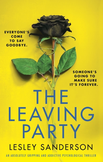 The Leaving Party - An absolutely gripping and addictive psychological thriller ebook by Lesley Sanderson