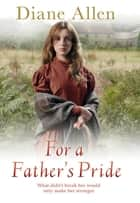For A Father's Pride ebook by Diane Allen