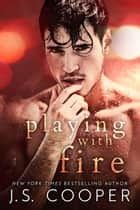 Playing with Fire ebook by J. S. Cooper