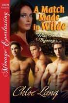 A Match Made in Wilde ebook by Chloe Lang
