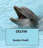 Delfin ebook by Sandra Pavlic
