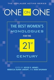 One on One: The Best Women's Monologues for the 21st Century ebook by HENRY, JOYCE