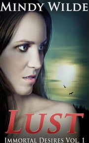 Lust - Immortal Desires, #1 ebook by Mindy Wilde