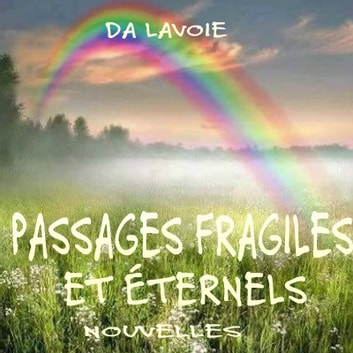 PASSAGES FRAGILES ET ÉTERNELS ebook by DA Lavoie