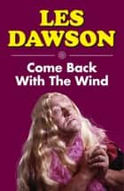 Come Back with the Wind ebook by Les Dawson
