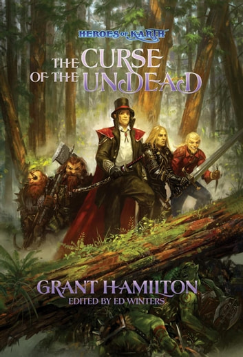 Heroes of Karth: The Curse of the Undead - The Heroes of Karth, #1 ebook by Grant Hamilton