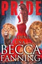 Finding Luna ebook by Becca Fanning