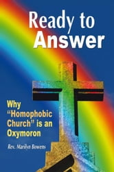 "Ready to Answer - Why ""Homophobic Church"" is an Oxymoron ebook by Rev. Marilyn Bowens"