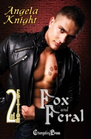 2nd Edition Fox and Feral (Protect and Serve) ebook by Angela Knight