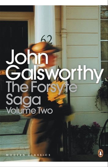 The Forsyte Saga - Volume 2 ebook by John Galsworthy