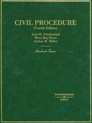 Friedenthal, Kane and Miller's Civil Procedure, 4th (Hornbook Series) ebook by Jack Friedenthal,Mary Kane,Arthur Miller