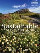 Sustainable Landscape Planning ebook by Paul Selman