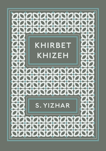 Khirbet Khizeh ebook by S. Yizhar