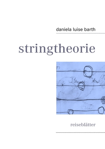 stringtheorie - reiseblätter ebook by daniela luise barth