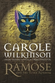 Ramose and the Tomb Robbers ebook by Carole Wilkinson