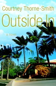 Outside In - A Novel ebook by Courtney Thorne-Smith