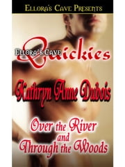 Over the River and Through the Woods ebook by Kathryn Ann Dubois