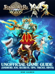 Summoners War Unofficial Game Guide (Android, Ios, Secrets, Tips, Tricks,  Hints)