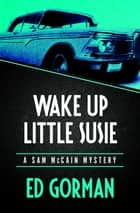 Wake Up Little Susie ebook by