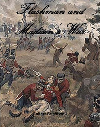 Flashman and Madison's War ebook by Robert Brightwell
