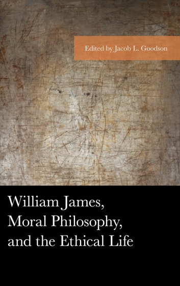 William james moral philosophy and the ethical life ebook by guy william james moral philosophy and the ethical life the cries of the wounded fandeluxe Gallery