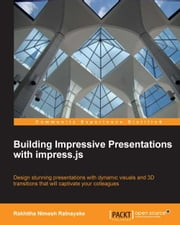 Building Impressive Presentations with Impress.js ebook by Rakhitha Nimesh Ratnayake