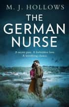The German Nurse ebook by M.J. Hollows