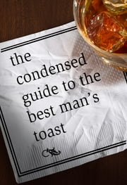 The Condensed Guide to the Best Man's Toast ebook by Abram Shalom Himelstein,G. K. Darby