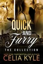 Quick and Furry Collection ebook by Celia Kyle