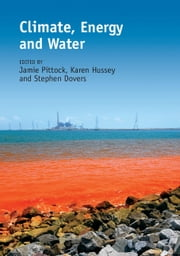 Climate, Energy and Water - Managing Trade-offs, Seizing Opportunities ebook by