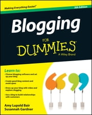Blogging For Dummies ebook by Amy Lupold Bair,Susannah Gardner