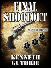 Final Shootout (Cowboys #3) ebook by Kenneth Guthrie