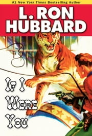 If I Were You ebook by Hubbard, L. Ron