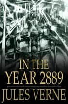 In the Year 2889 ebook by Jules Verne,Michel Verne
