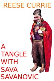 A Tangle with Sava Savanovic ebook by Reese Currie