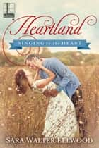 Heartland ebook by Sara Walter Ellwood