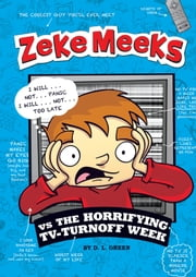 Zeke Meeks vs the Horrifying TV-Turnoff Week ebook by D.L. Green