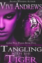 Tangling with the Tiger ebook by Vivi Andrews