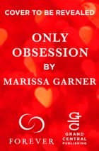 Only Obsession ebook by Marissa Garner