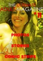 The Ultimate Adult Magazine #11 - Photos, Stories, Comic Strips ebook by Toni Lazenby