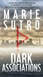 Dark Associations ebook by Marie Sutro