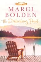 The Restarting Point ebook by Marci Bolden