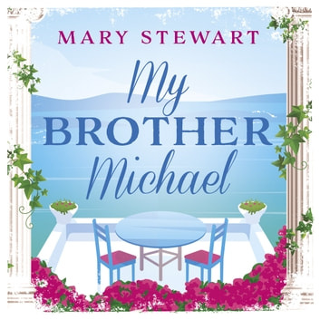 My Brother Michael audiobook by Mary Stewart