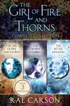The Girl of Fire and Thorns Complete Collection - The Girl of Fire and Thorns, The Shadow Cats, The Crown of Embers, The Shattered Mountain, The King's Guard, The Bitter Kingdom ebooks by Rae Carson